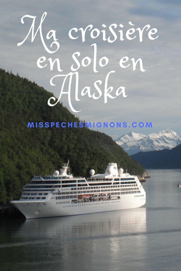 Et si vous faisiez, comme moi, une croisière en solo en Alaska? ;)