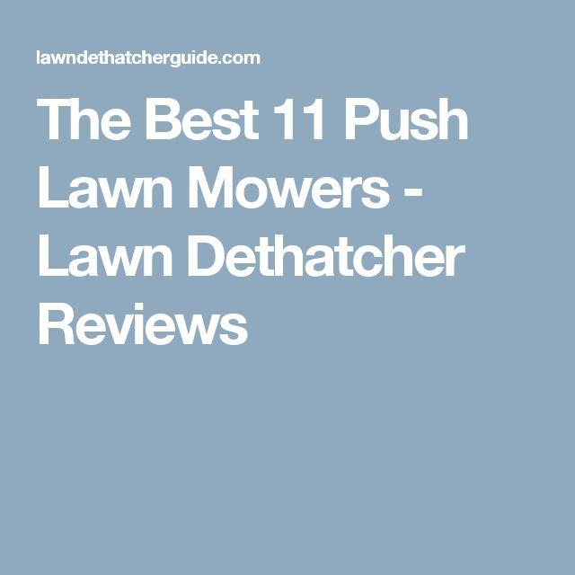 The Best 11 Push Lawn Mowers - Lawn Dethatcher Reviews