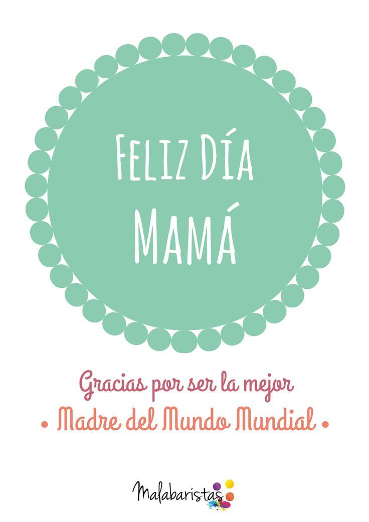 Feliz día mamá!! Gracias por ser la mejor madre del mundo mundial! #somosmalabaristas  Lámina descargable para mamá en su día - #onselz