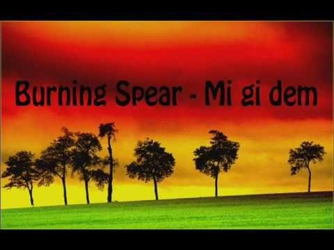 Burning Spear - Mi gi dem