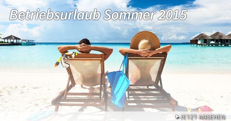 Betriebsurlaub Sommer 2015