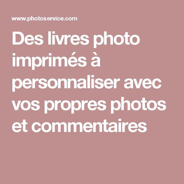 Des livres photo imprimés à personnaliser avec vos propres photos et commentaires