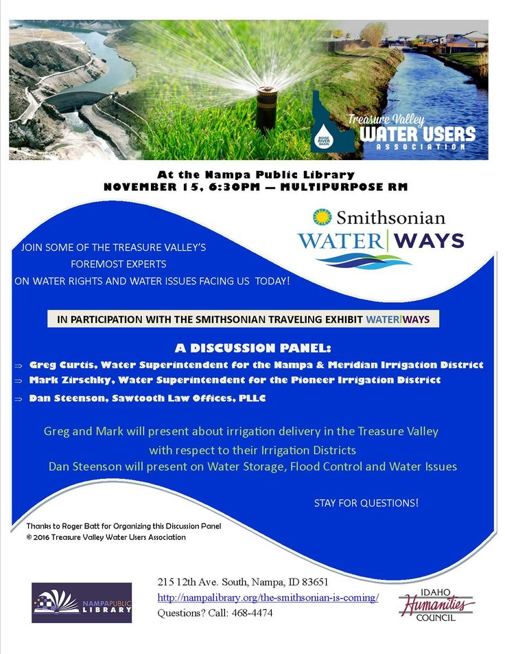 Join some of the Treasure Valley's foremost experts on water rights and water issues facing us today! In participation with the Smithsonian Traveling Exhibit, Water/Ways. Water Rights Panel Discussion: Nov 15, 2016 @ 6:30pm in the Multipurpose Room.