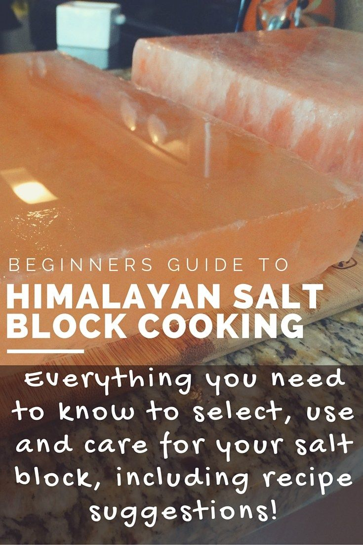 Beginners Guide to using a Himalayan Salt Block in the kitchen