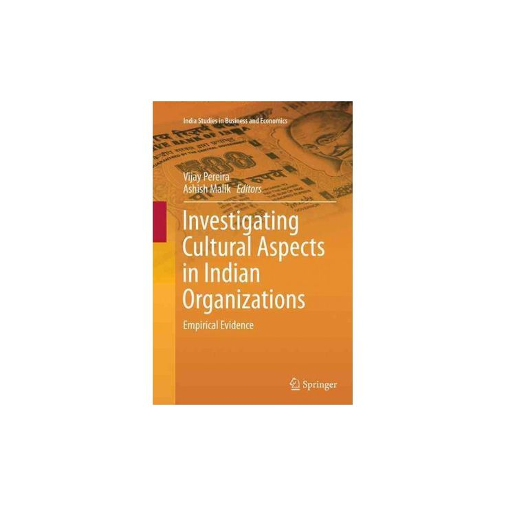 Investigating Cultural Aspects in Indian Organizations : Empirical Evidence (Reprint) (Paperback)