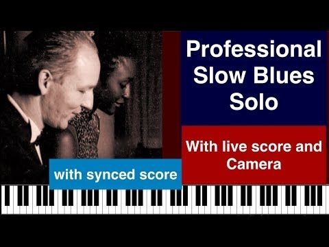 (35) Professional Slow Blues Improvisation with live score & camera. Blues Piano lesson with C. Fuchs - YouTube