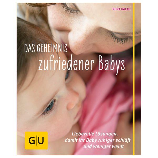 Das Geheimnis zufriedener Babys (Nora Imlau). Für (werdende) Eltern vor oder nach Geburt des ERSTEN Kindes.
