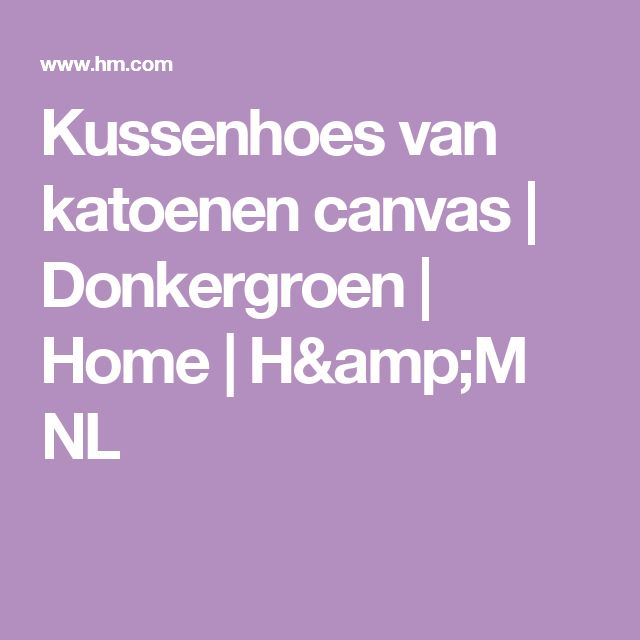 Kussenhoes van katoenen canvas | Donkergroen | Home | H&M NL
