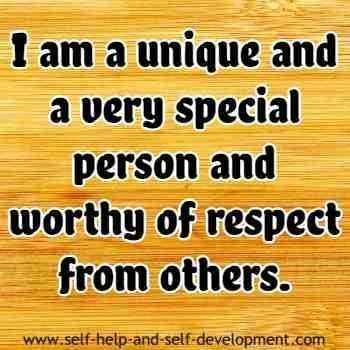Self esteem affirmation for being a unique and a special person, worthy of respect from others.