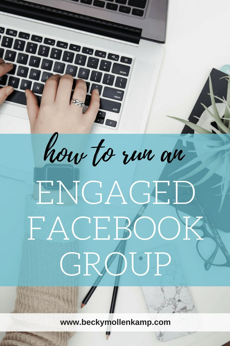 Use these tips to help you run an active and engaged #Facebook group for your #business! // Becky Mollenkamp