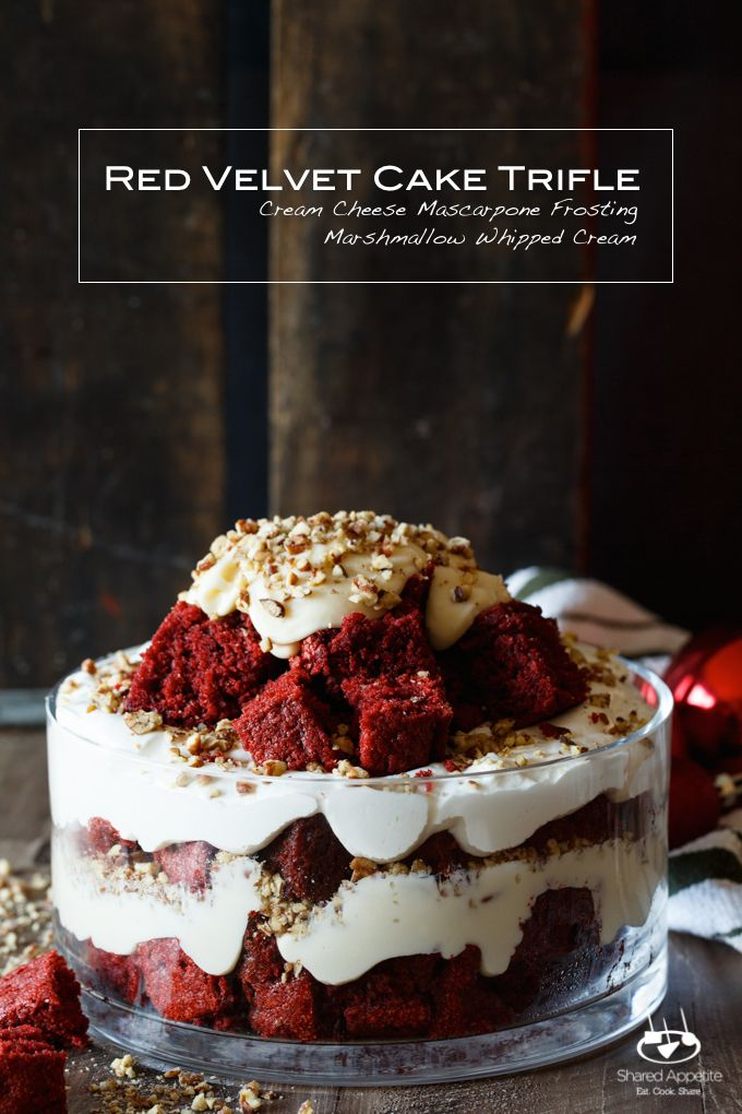 Red Velvet Cake Trifle with Cream Cheese Mascarpone Frosting, Marshmallow Whipped Cream, and Pecans. A great desert  recipe  | sharedappetite.com