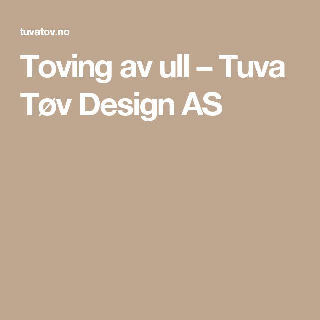 Toving av ull – Tuva Tøv Design AS