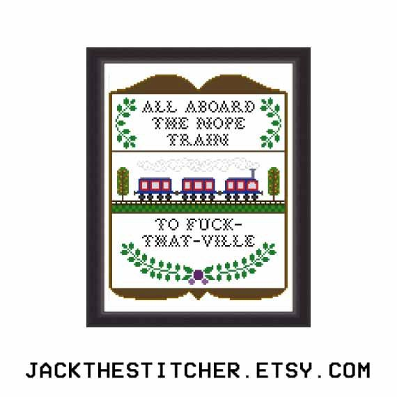 All Aboard The Nope Train To F*ck-That-Ville Subversive Modern Cross Stitch Template Pattern Instant PDF Download by JackTheStitcher