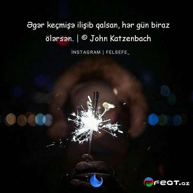 Aforizm Və Fəlsəfi Sozlər Yazili Səkilləri 2017 1 I John Instagram