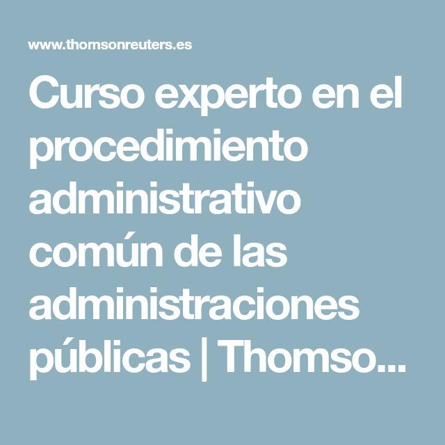 Curso experto en el procedimiento administrativo común de las administraciones públicas | Thomson Reuters