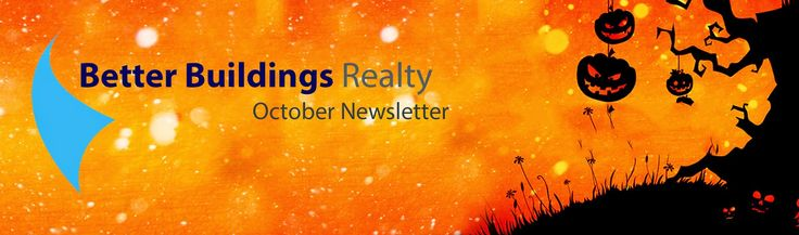 Better Buildings Realty: October 2014 Newsletter now available