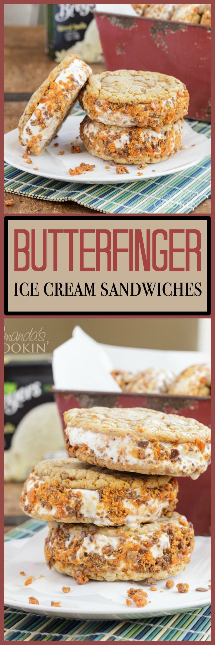 That's right... Butterfinger. Butterfinger ice cream sandwiches. You Butterfinger fans are drooling already, I can tell.