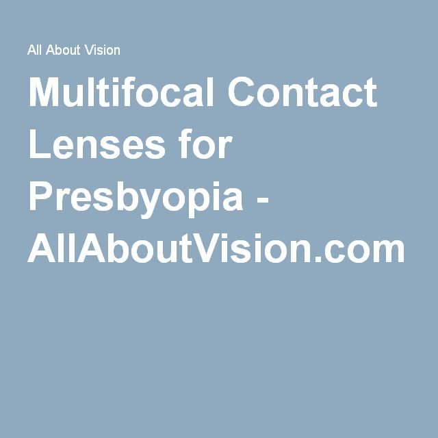Multifocal Contact Lenses for Presbyopia - AllAboutVision.com