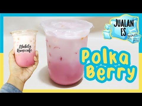 Es Polka Berry Tambah Jelly Bulat Jadi Nikmat Jualan Es The Series Ep6 Youtube Di 2020 Beri Resep Minuman Makanan Dan Minuman