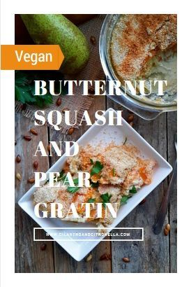 Need a good dairy-free, vegan main or side dish this Thanksgiving or Christmas? Try this easy butternut squash and pear gratin! Delicious flavours made with great seasonal produce.