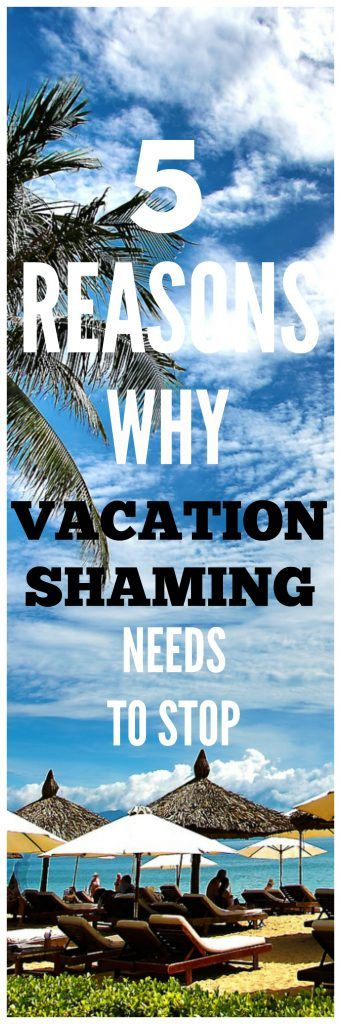 5 Reasons Why Vacation Shaming Needs To Stop - Local Mom Scoop