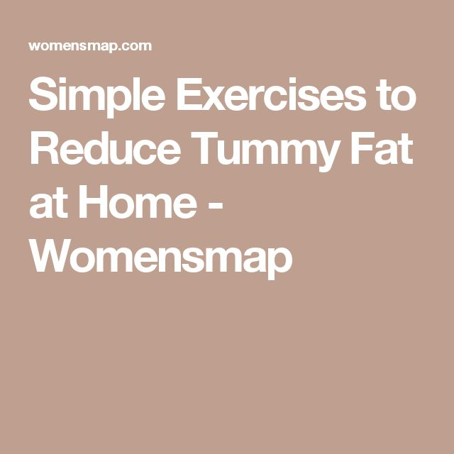 Simple Exercises to Reduce Tummy Fat at Home - Womensmap