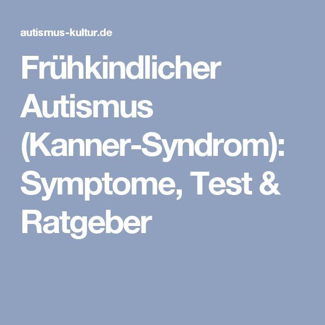Frühkindlicher Autismus (Kanner-Syndrom): Symptome, Test & Ratgeber