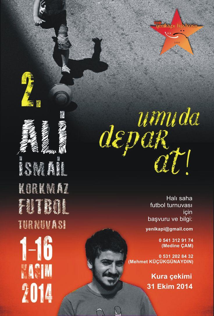 Eylül 2014 - 2. Ali İsmail Korkmaz Futbol Turnuvası için tasarladığım afiş. Bir yıl önce tasarladığım ilk afişin sloganını değiştirip, görselliğini revize ettim.