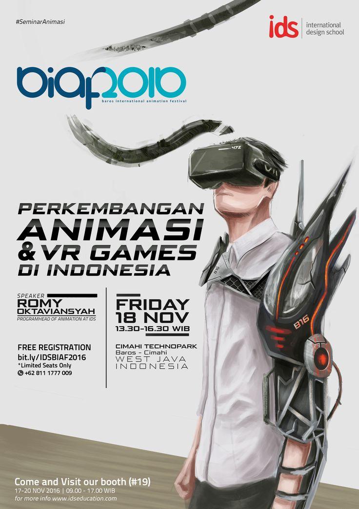 """Seminar """"PERKEMBANGAN ANIMASI & VR GAMES DI INDONESIA"""" bersama Romy Oktaviansyah (Program Head @SekolahAnimasi IDS) di BIAF 2016 (18 November 2016), langsung registrasi online sekarang juga, di : http://bit.ly/IDSBIAF2016_fb"""