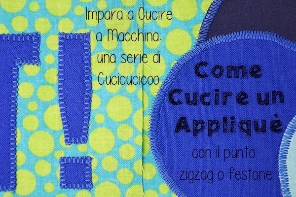 Come cucire un applique con la macchina da cucire, forme simmetriche ed asimmetriche, con il punto zig zag (satin) o punto festone.   www.cucicucicoo.com