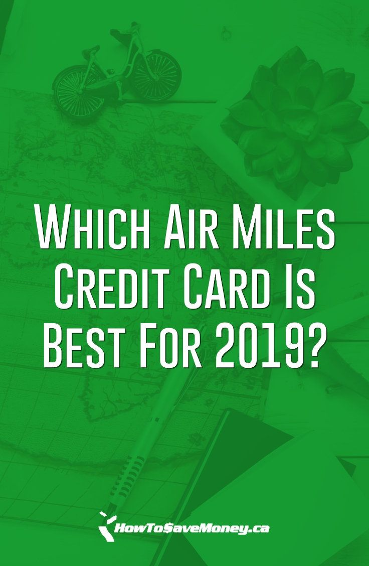Which Air Miles Credit Card Is Best For 2021 How To Save Money Miles Credit Card Credit Card Credit Repair Services