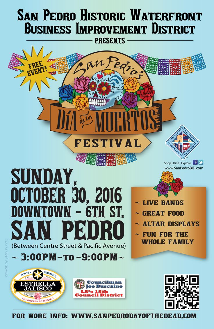 Join us in celebrating San Pedro's Dia de Los Muertos Festival presented by the San Pedro Historic Waterfront Business Improvement District!  Historic Downtown San Pedro will be the place to celebrate Dia de los Muertos as the streets come alive with art, culture, delicious cuisine and live entertainment.