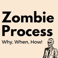 Understand what is zombie process in Linux Unix, how process goes to zombie state, how to handle zombie process, what is impact of zombie processes.