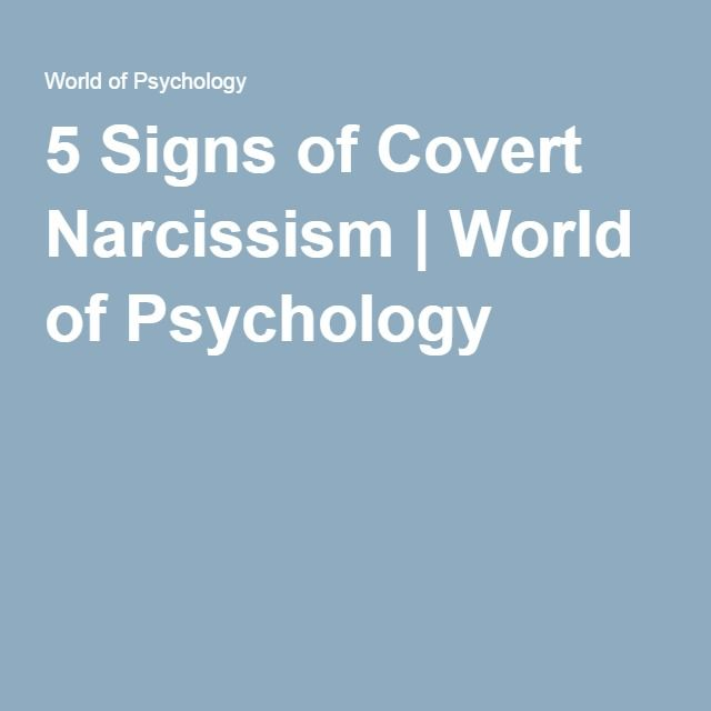 5 Signs of Covert Narcissism | World of Psychology