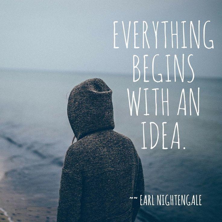 Alles begint met een idee en als je dat idee voor ogen houd kun je alles bereiken wat je wilt.