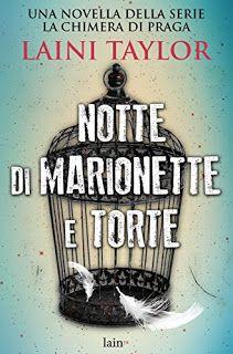 Notte di marionette e torte (Daughter of Smoke and Bone 2.5) di Laini Taylor  #recensione #novelle #lainitaylor #lachiameradipraga