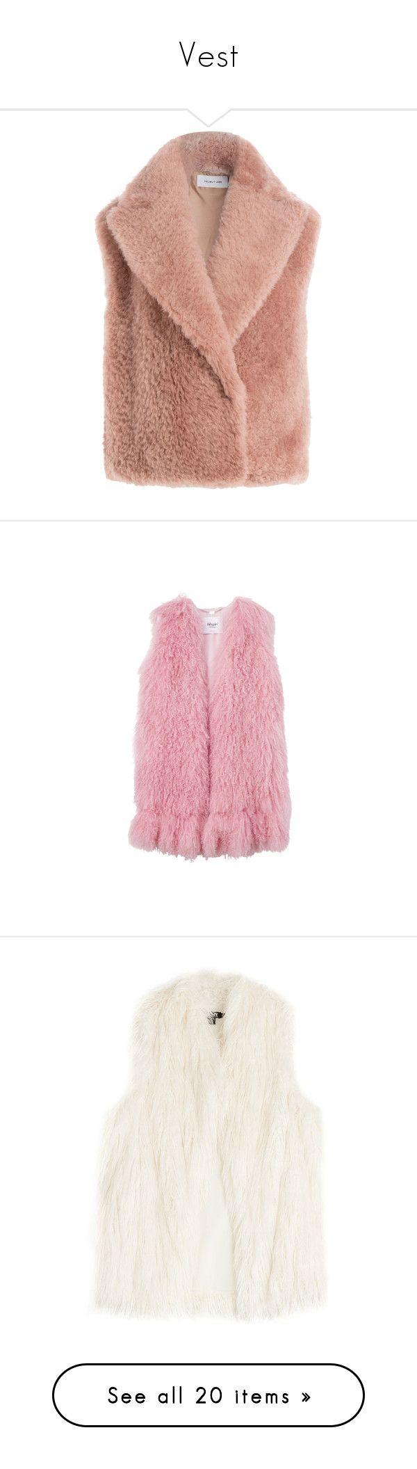 """Vest"" by yourgoldlord ❤ liked on Polyvore featuring outerwear, vests, jackets, rose, slim vest, sheep fur vest, shearling vest, helmut lang, fuzzy vest and fur"