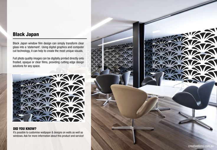 Black Japan window film design can simply transform clear glass into a 'statement'. Using digital graphics and computer cut technology, it can help to create the most unique visuals.