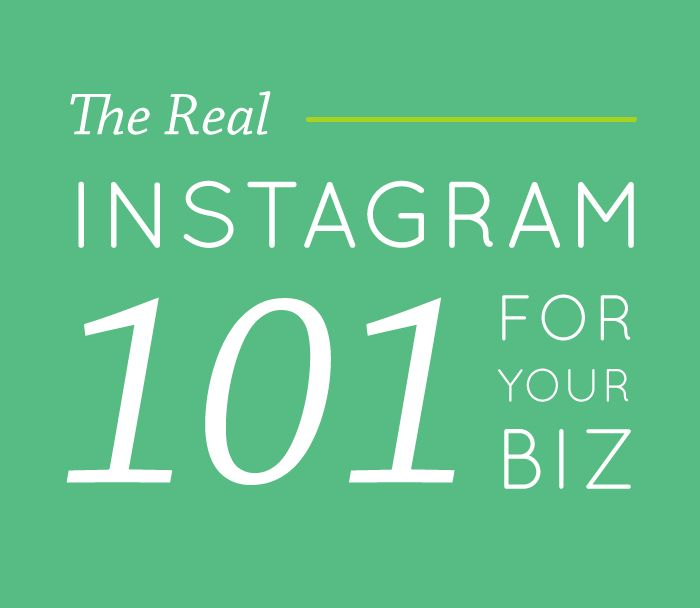 INSTAGRAM 101 FOR YOUR BUSINESS