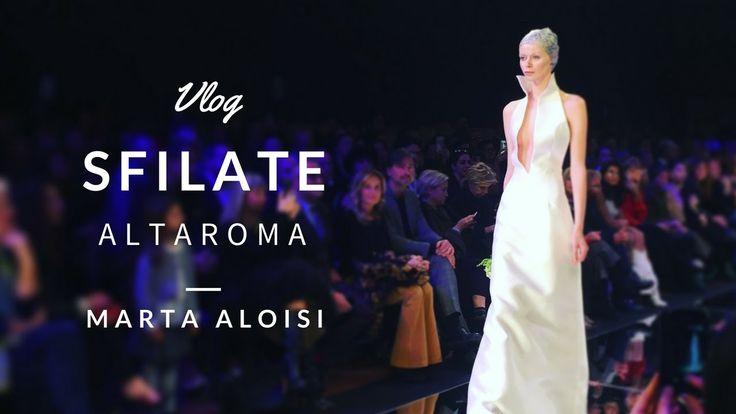 VLOG SFILATE ALTAROMA - Spezzoni di settimana - Marta Aloisi ♥ Corner Curvy