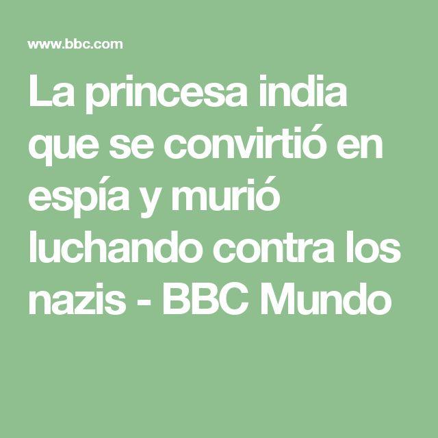 La princesa india que se convirtió en espía y murió luchando contra los nazis - BBC Mundo