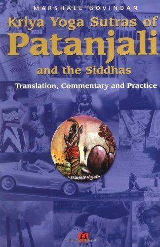 Kriya Yoga Sutras of Patanjali and the Siddhas by Marshall Govindan. $20.50. Publication: January 10, 2001. Publisher: Kriya Yoga Publications; 2000 edition (January 10, 2001)