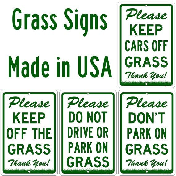 Grass Signs Please Keep Cars Off Keep Off Don T Park Do Not Drive On Grass Your Choice 8 Aluminum Signs Signs Grass