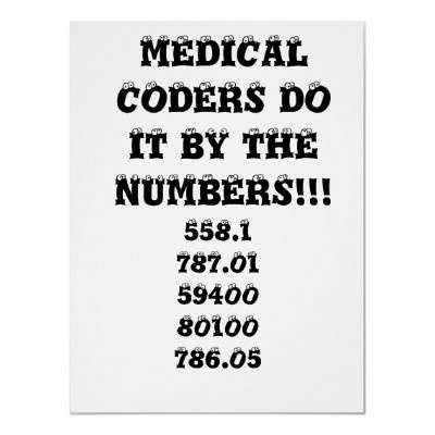 MEDICAL CODERS DO IT BY THE NUMBERS!!!, 558.178... POSTERS by uncapooh. Hahahahaha!!!!!!!