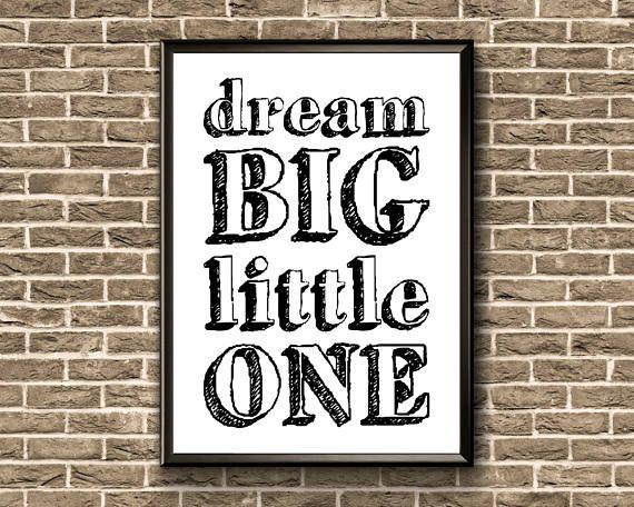 Dream Big Little One Print  Inspirational Nursery Wall Art