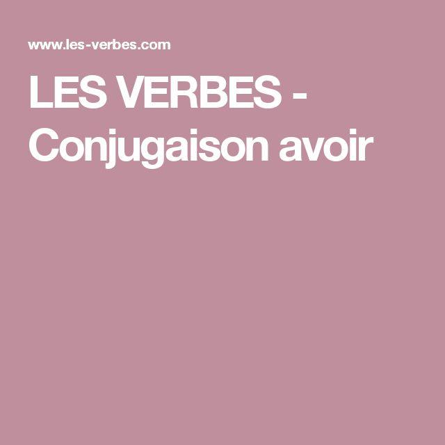 LES VERBES - Conjugaison avoir
