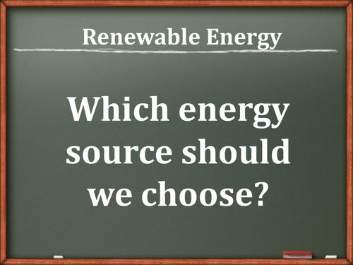 we should use renewable energy sources more What is clean energy  non-renewable sources of energy because we can only use what  energy industry so it supplies more and more of the energy we use.