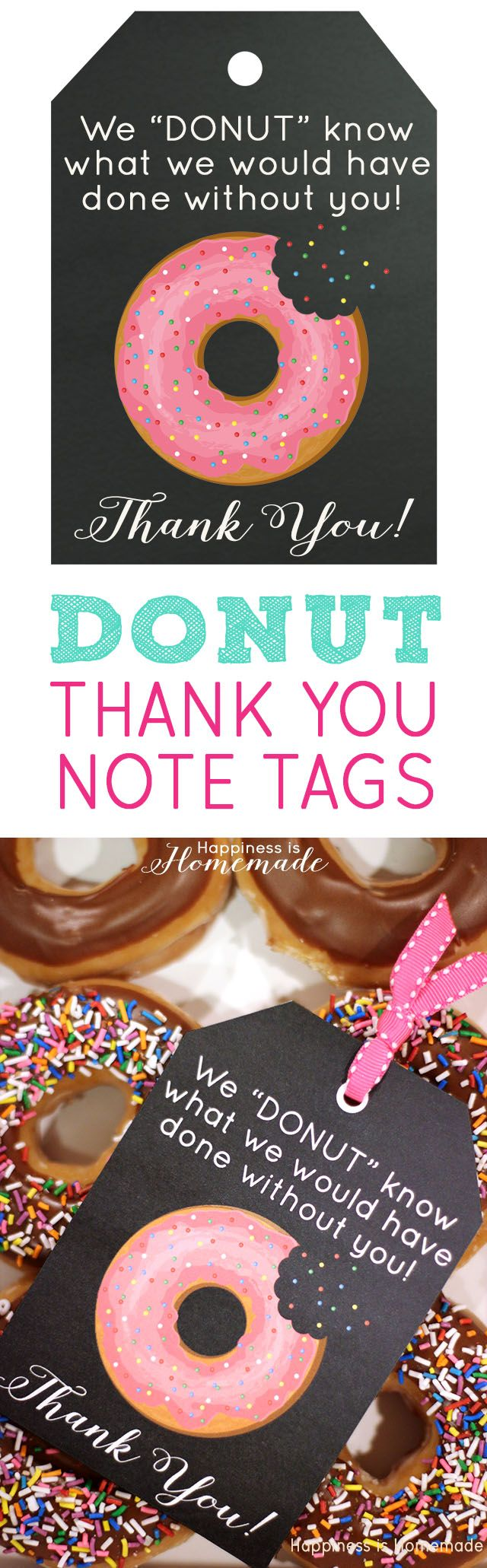 "These free printable donut thank you notes are SUPER cute! Cute gift tag for teacher appreciation! ""We 'DONUT' know what we would have done without you!"""