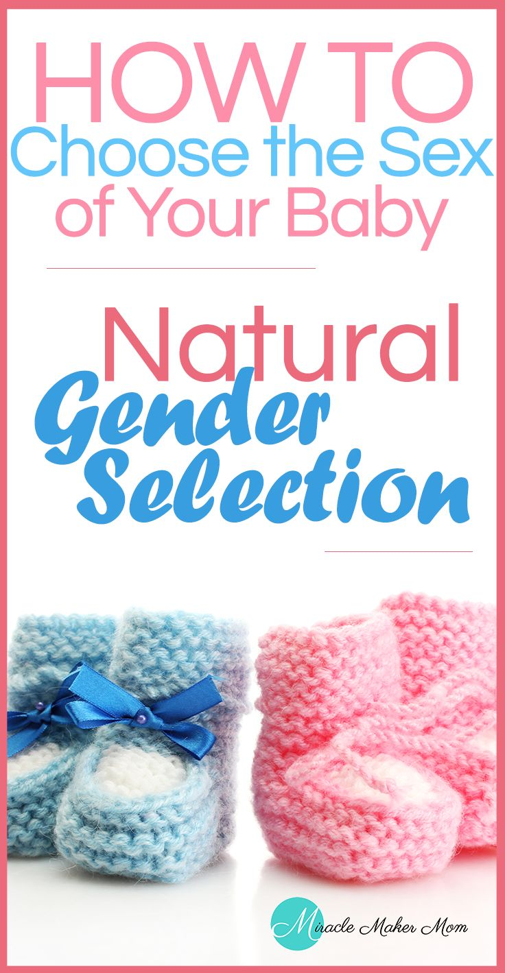 How to Choose the Sex of Your Baby – Natural Gender Selection - Miracle Maker Mom
