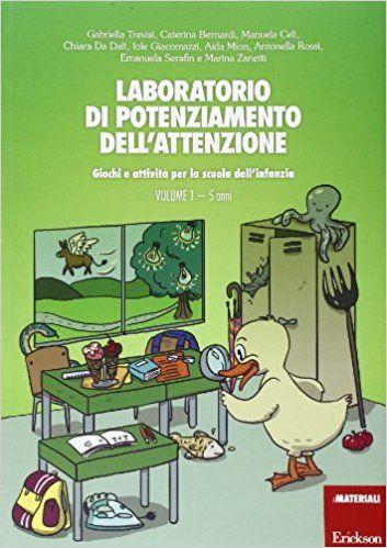Laboratorio di potenziamento dell'attenzione. Giochi e attività per la scuola dell'infanzia: 1: Amazon.it: Libri